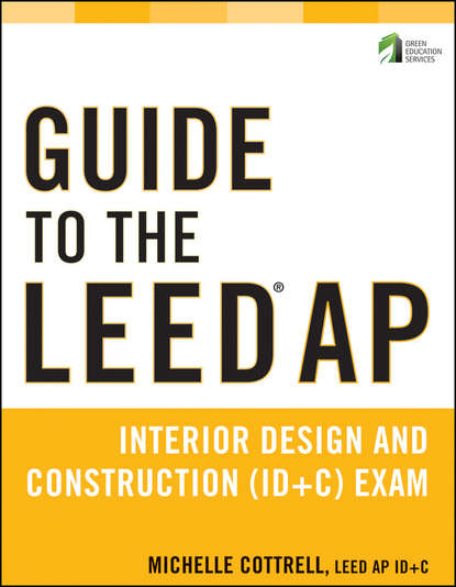 Обложка «Guide to the LEED AP Interior Design and Construction (ID+C) Exam»