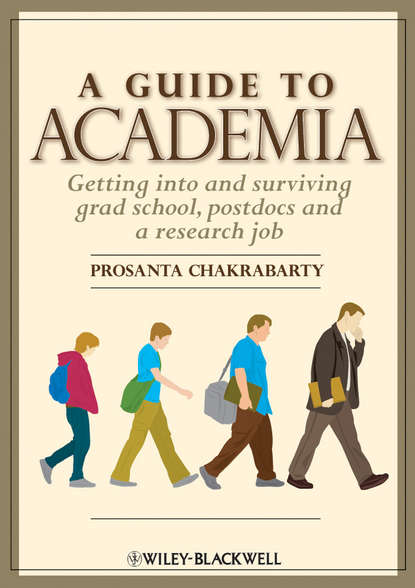 Обложка «A Guide to Academia. Getting into and Surviving Grad School, Postdocs and a Research Job»