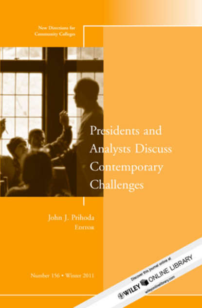 Обложка «Presidents and Analysts Discuss Contemporary Challenges. New Directions for Community Colleges, Number 156»