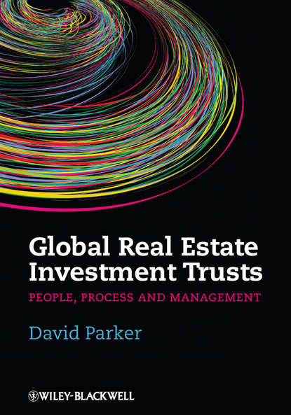Обложка «Global Real Estate Investment Trusts. People, Process and Management»