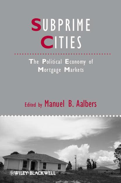 Обложка «Subprime Cities. The Political Economy of Mortgage Markets»