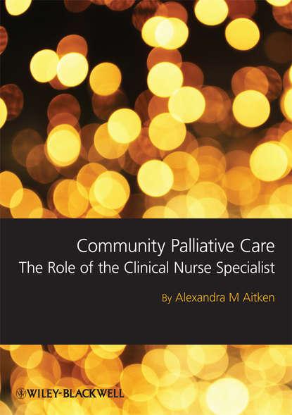 Обложка «Community Palliative Care. The Role of the Clinical Nurse Specialist»