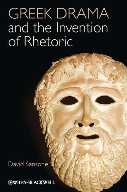 Обложка «Greek Drama and the Invention of Rhetoric»