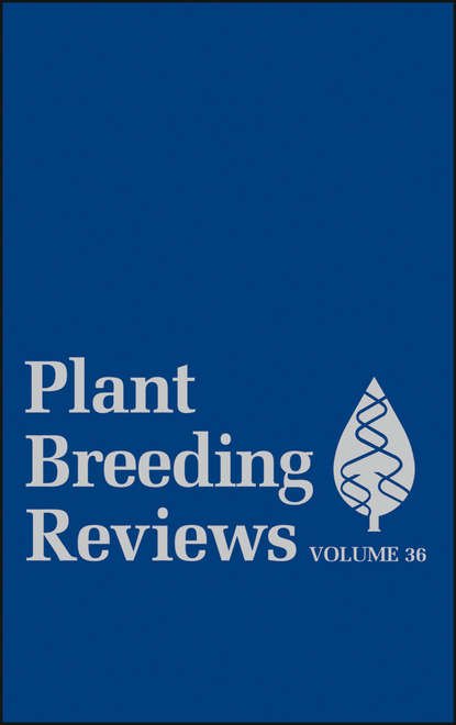 Обложка «Plant Breeding Reviews, Volume 36»