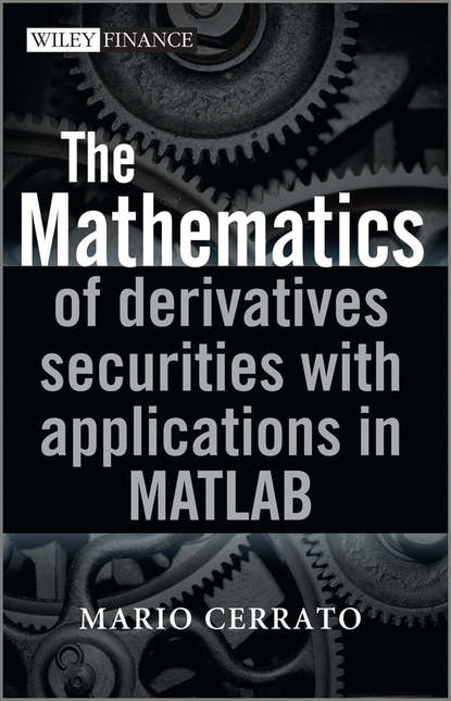 Обложка «The Mathematics of Derivatives Securities with Applications in MATLAB»