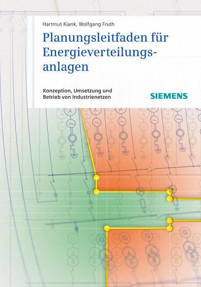 Обложка «Planungsleitfaden für Energieverteilungsanlagen. Konzeption, Umsetzung und Betrieb von Industrienetzen»