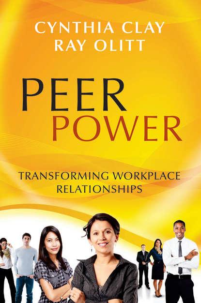 Обложка «Peer Power. Transforming Workplace Relationships»