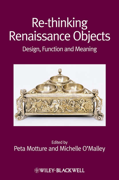 Обложка «Re-thinking Renaissance Objects. Design, Function and Meaning»