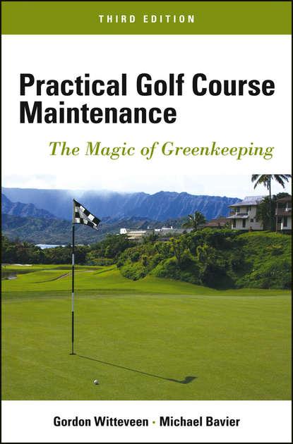Обложка «Practical Golf Course Maintenance. The Magic of Greenkeeping»