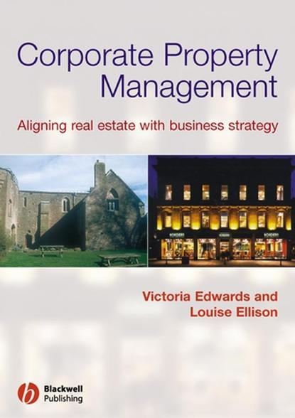 Обложка «Corporate Property Management. Aligning Real Estate With Business Strategy»