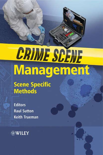 Обложка «Crime Scene Management. Scene Specific Methods»