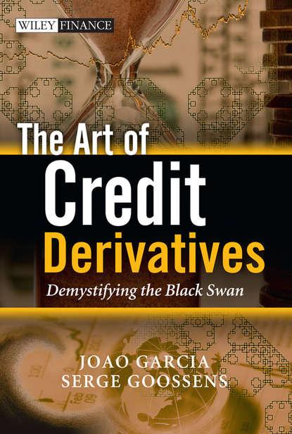 Обложка «The Art of Credit Derivatives. Demystifying the Black Swan»