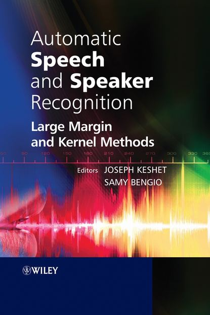 Обложка «Automatic Speech and Speaker Recognition. Large Margin and Kernel Methods»