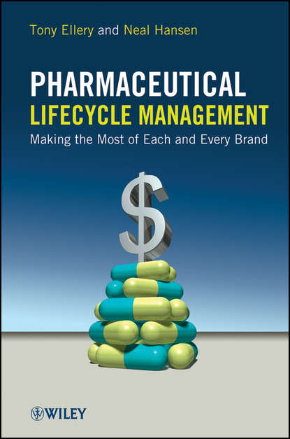 Обложка «Pharmaceutical Lifecycle Management. Making the Most of Each and Every Brand»