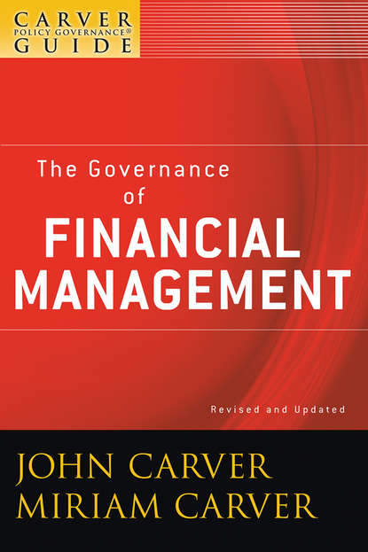 Обложка «A Carver Policy Governance Guide, The Governance of Financial Management»