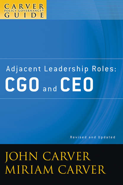 Обложка «A Carver Policy Governance Guide, Adjacent Leadership Roles. CGO and CEO»