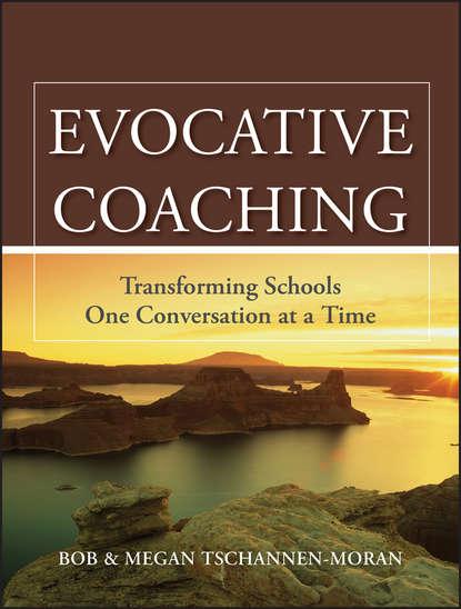 Обложка «Evocative Coaching. Transforming Schools One Conversation at a Time»
