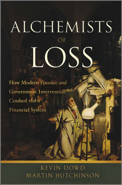 Обложка «Alchemists of Loss. How modern finance and government intervention crashed the financial system»