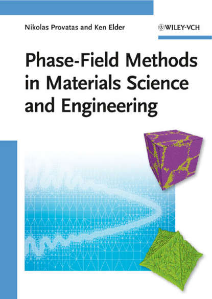 Обложка «Phase-Field Methods in Materials Science and Engineering»