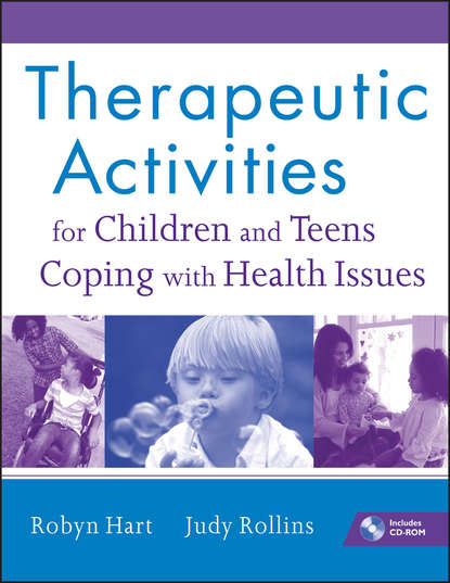 Обложка «Therapeutic Activities for Children and Teens Coping with Health Issues»