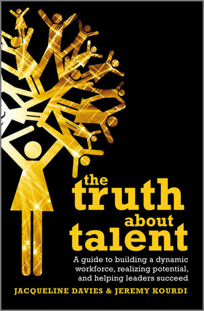 Обложка «The Truth about Talent. A guide to building a dynamic workforce, realizing potential and helping leaders succeed»