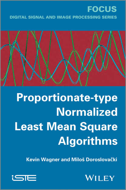 Обложка «Proportionate-type Normalized Least Mean Square Algorithms»