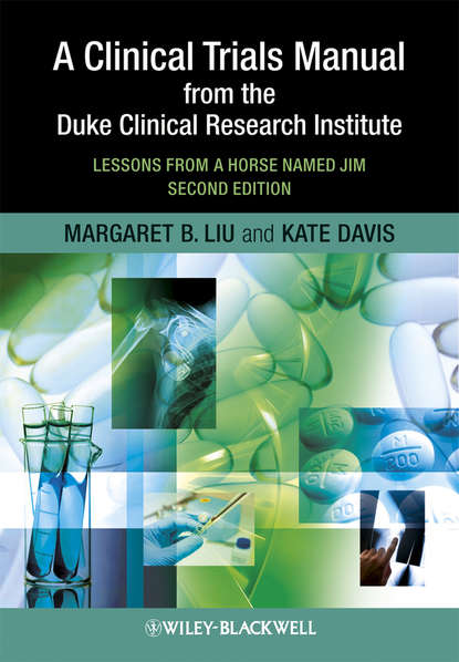 Обложка «A Clinical Trials Manual From The Duke Clinical Research Institute. Lessons from a Horse Named Jim»