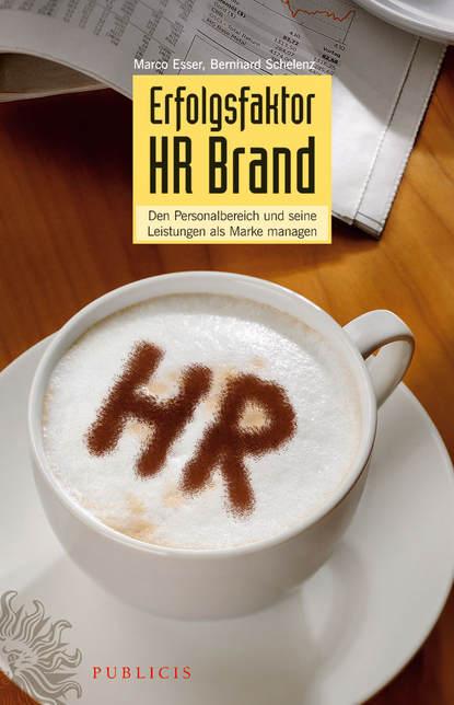 Обложка «Erfolgsfaktor HR Brand. Den Personalbereich und Seine Listungen als Marke Managen»