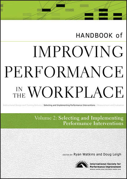 Обложка «Handbook of Improving Performance in the Workplace, The Handbook of Selecting and Implementing Performance Interventions»