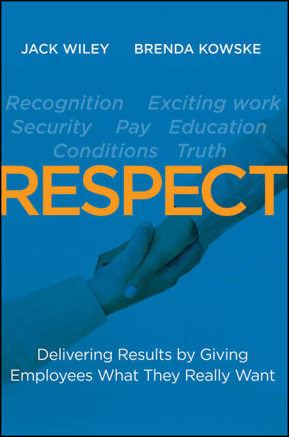 Обложка «RESPECT. Delivering Results by Giving Employees What They Really Want»