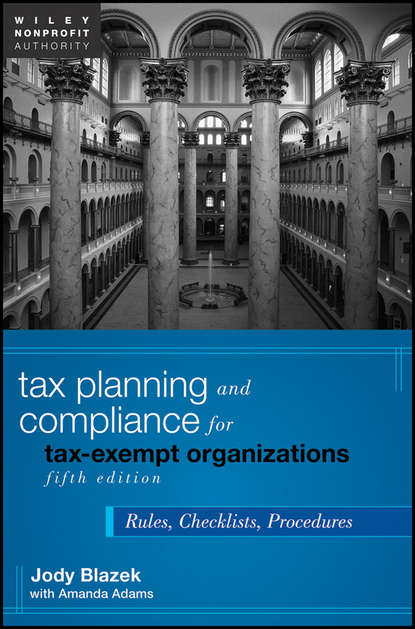 Обложка «Tax Planning and Compliance for Tax-Exempt Organizations. Rules, Checklists, Procedures»