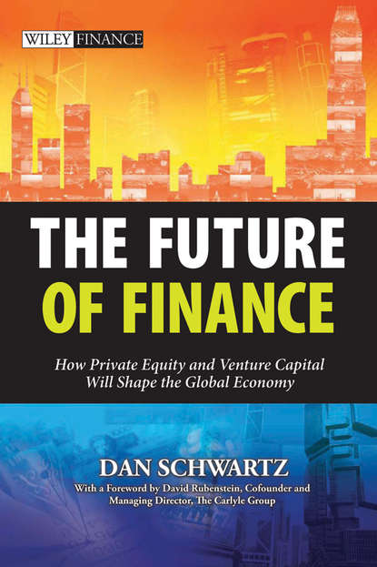 Обложка «The Future of Finance. How Private Equity and Venture Capital Will Shape the Global Economy»