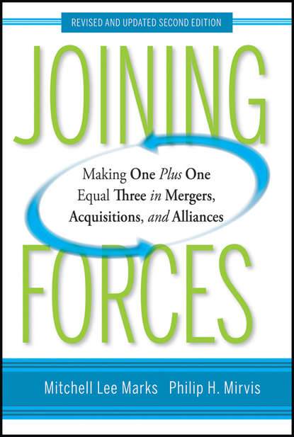 Обложка «Joining Forces. Making One Plus One Equal Three in Mergers, Acquisitions, and Alliances»