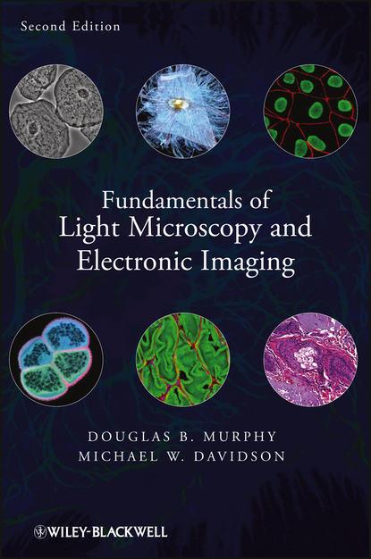 Обложка «Fundamentals of Light Microscopy and Electronic Imaging»