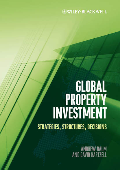 Обложка «Global Property Investment. Strategies, Structures, Decisions»