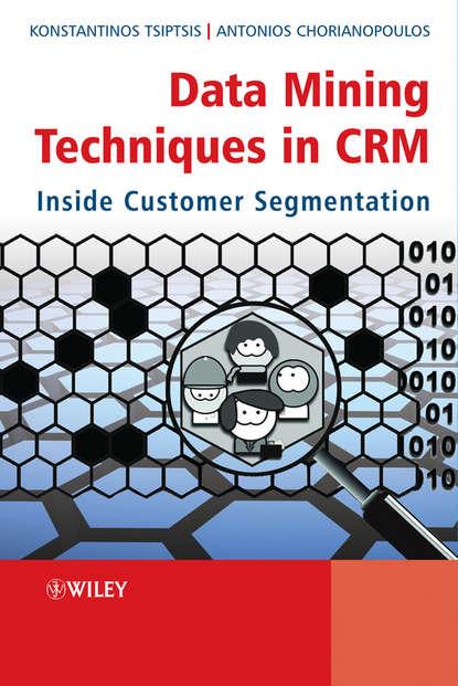 Обложка «Data Mining Techniques in CRM. Inside Customer Segmentation»