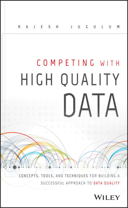 Обложка «Competing with High Quality Data. Concepts, Tools, and Techniques for Building a Successful Approach to Data Quality»