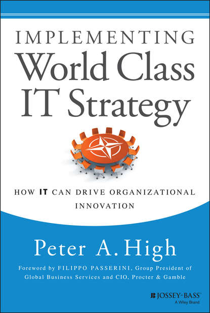 Обложка «Implementing World Class IT Strategy. How IT Can Drive Organizational Innovation»