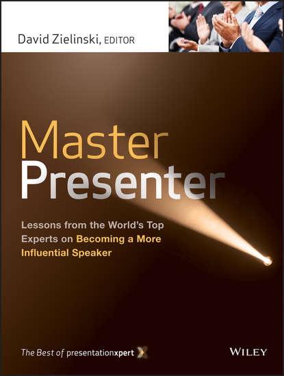 Обложка «Master Presenter. Lessons from the World's Top Experts on Becoming a More Influential Speaker»
