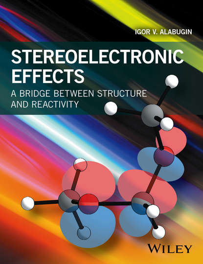 Обложка «Stereoelectronic Effects. A Bridge Between Structure and Reactivity»