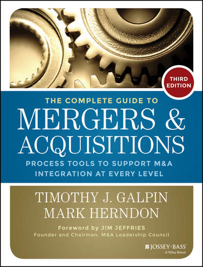 Обложка «The Complete Guide to Mergers and Acquisitions. Process Tools to Support M&A Integration at Every Level»