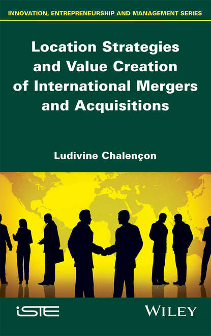 Обложка «Location Strategies and Value Creation of International Mergers and Acquisitions»