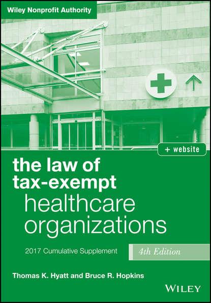 Обложка «The Law of Tax-Exempt Healthcare Organizations 2017 CumulativeSupplement»