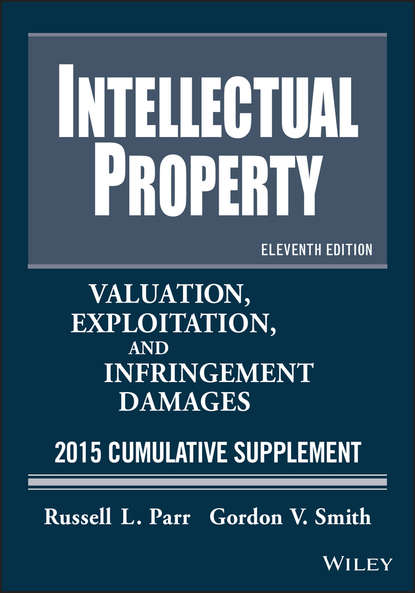 Обложка «Intellectual Property. Valuation, Exploitation, and Infringement Damages 2015 Cumulative Supplement»