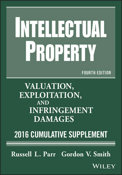 Обложка «Intellectual Property. Valuation, Exploitation, and Infringement Damages, 2016 Cumulative Supplement»