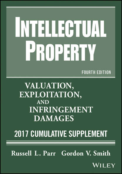 Обложка «Intellectual Property. Valuation, Exploitation, and Infringement Damages, 2017 Cumulative Supplement»