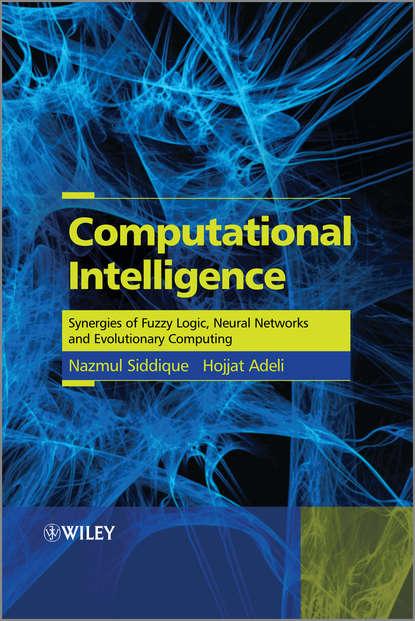 Обложка «Computational Intelligence. Synergies of Fuzzy Logic, Neural Networks and Evolutionary Computing»