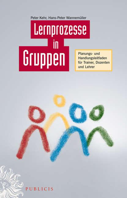 Обложка «Lernprozesse in Gruppen. Planungs- und Handlungsleitfaden für Trainer, Dozenten und Lehrer»