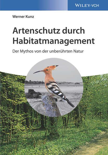 Обложка «Artenschutz durch Habitatmanagement. Der Mythos von der unberührten Natur»