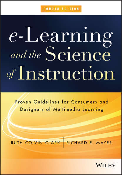 Обложка «e-Learning and the Science of Instruction. Proven Guidelines for Consumers and Designers of Multimedia Learning»